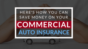 Here's How You Can Save Money On Your Commercial Auto Insurance