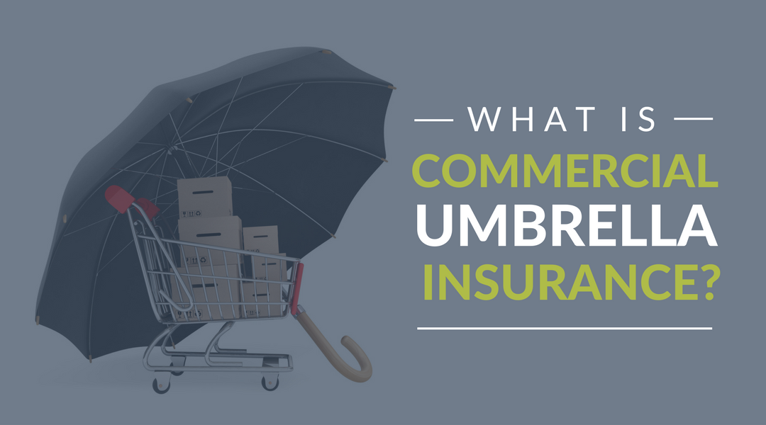 What Is Commercial Umbrella Insurance?